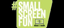 Small Screen Fun